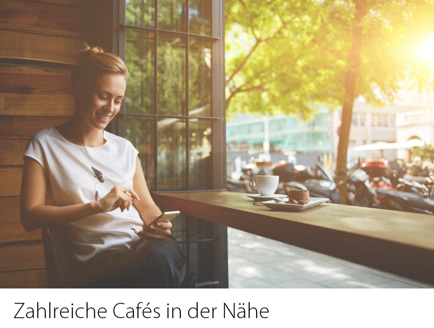 Zahlreiche Cafes in der Nähe