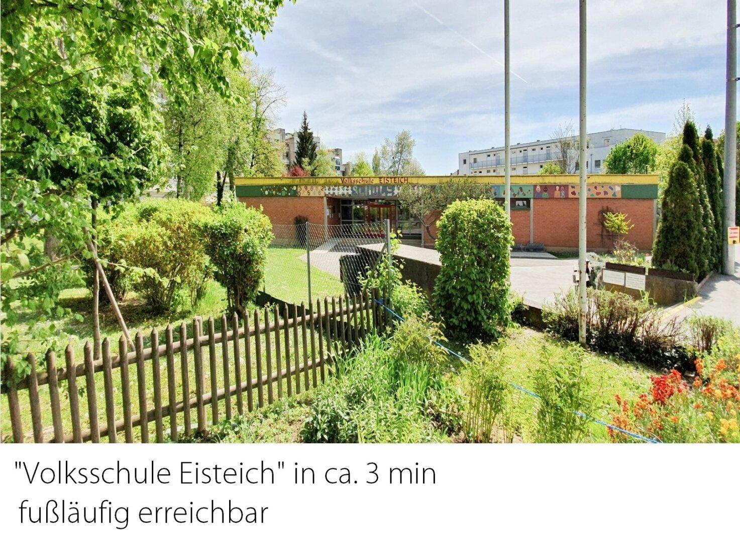 Volkschule Eisteich ca. 3 min fußläufig entfernt